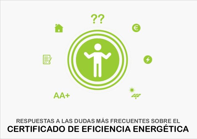 Dudas frecuentes sobre el Certificado de Eficiencia Energética.